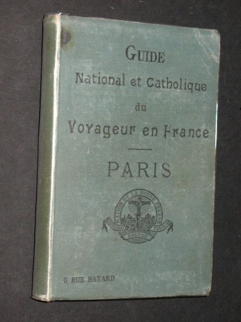 Guide national et catholique du voyageur en france - Paris.