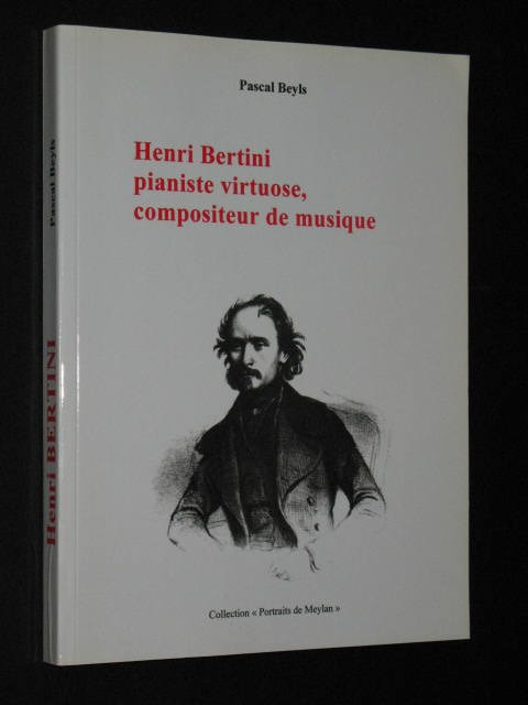 Henri Bertini pianiste virtuose, compositeur de musique